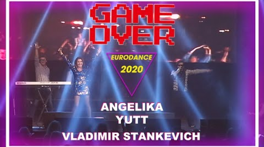 Angelika Yutt & Vladimir Stankevich - Game Over (Eurodance 2020)
